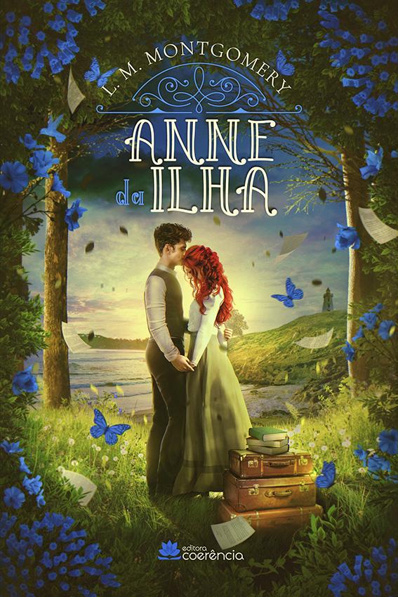 Anne With An 'E'   Terceiro livro da série entra em pré-venda no Brasil