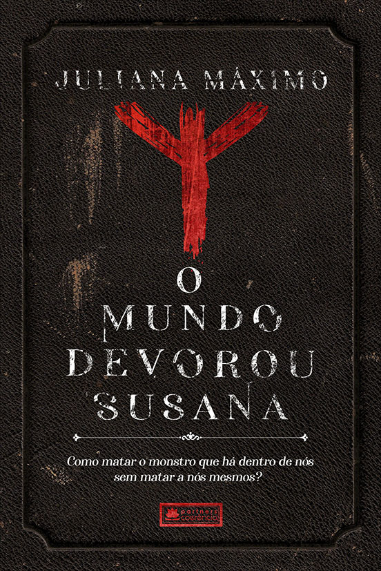 O Mundo Devorou Susana   Livro narra a luta de uma jovem contra seu monstro interior